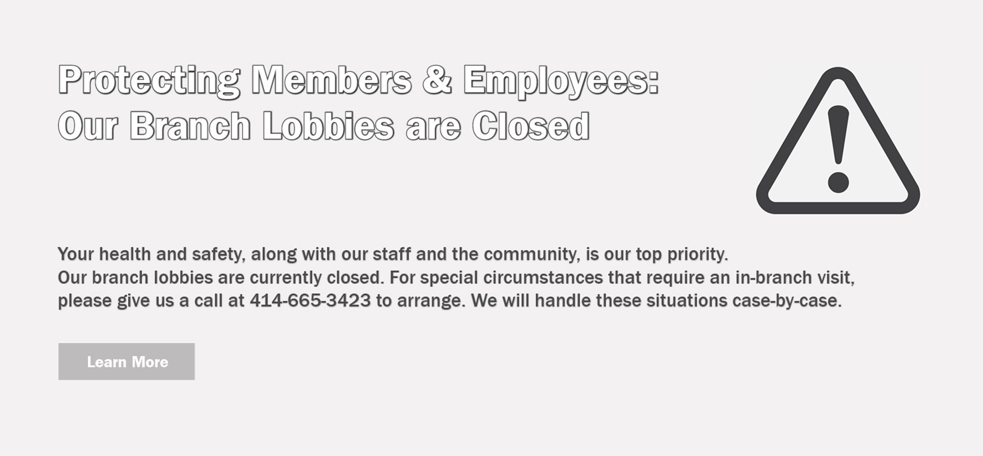 Our Lobbies are closed please call 414-665-3423 to arrange appointment